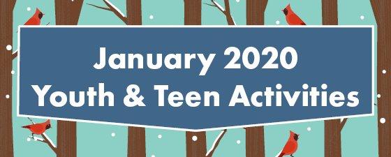 January 2020 Youth & Teen Activities