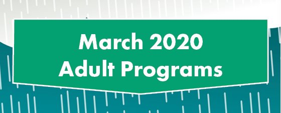 March 2020 Adult Programs
