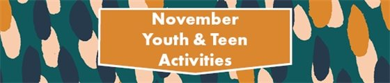November 2019 Youth and Teen Activities