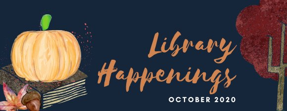 Library Happenings October 2020