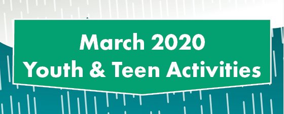 March 2020 Youth & Teen Activities
