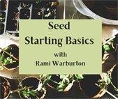Seed Starting Basics Video Gardening Series with Rami Warburton