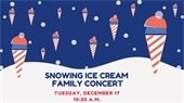 Snowing Ice Cream Family Concert