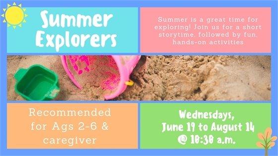 Summer Explorers Wednesdays June 19-August 14 at 10:30 a.m.