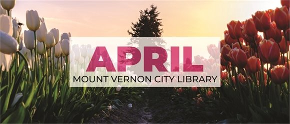 April at Mount Vernon City Library