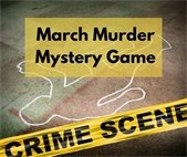 March Murder Mystery Game