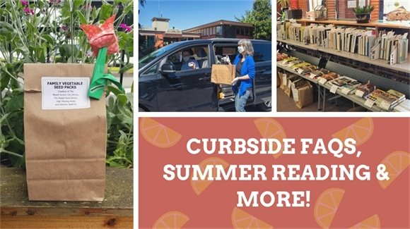 Curbside FAQs, Summer Reading & More!